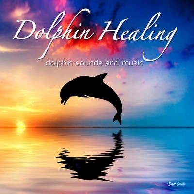 アルバム/Dolphin Healing 〜dolphin sounds and music〜/RELAX WORLD