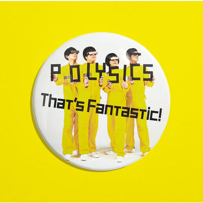 That's Fantastic!/POLYSICS