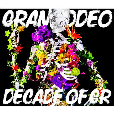 アルバム/DECADE OF GR/GRANRODEO
