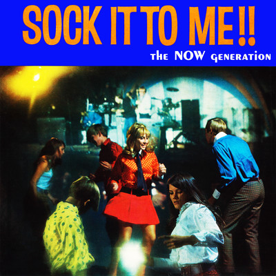 アルバム/Sounds and Voices of the Now Generation: Sock It to Me!! (Remastered from the Original Somerset Tapes)/Various Artists