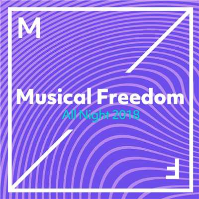 アルバム/Musical Freedom - All Night 2018/Various Artists