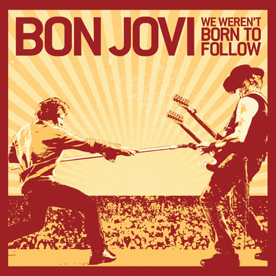 シングル/We Weren't Born To Follow (Single Version)/Bon Jovi