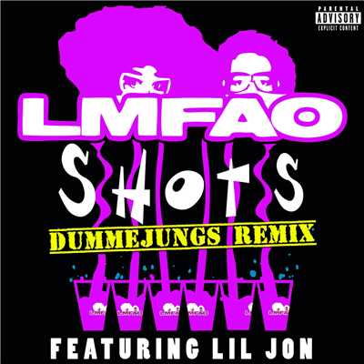 シングル/Shots (featuring Lil Jon/dummejungs Remix)/LMFAO