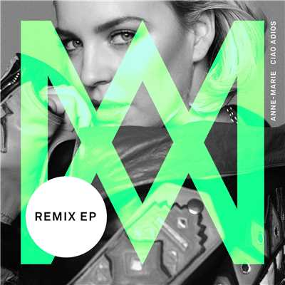 アルバム/Ciao Adios (Remixes)/Anne-Marie