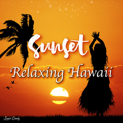 ハイレゾアルバム/Sunset Relaxing Hawaii/RELAX WORLD