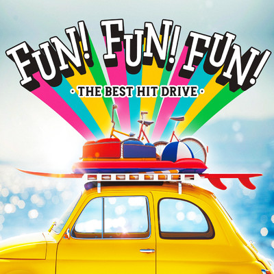 アルバム/FUN! FUN! FUN! -The Best  Drive Hits- (Explicit)/Various Artists