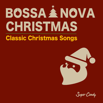 "BOSSA NOVA CHRISTMAS""Classic Christmas Songs/RELAX WORLD"
