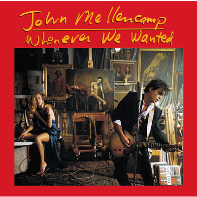 アルバム/Whenever We Wanted (Remastered)/John Mellencamp