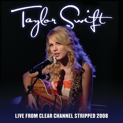 アルバム/Live From Clear Channel Stripped 2008/Taylor Swift