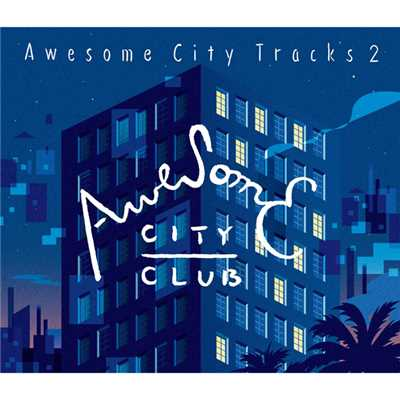 アルバム/Awesome City Tracks 2/Awesome City Club