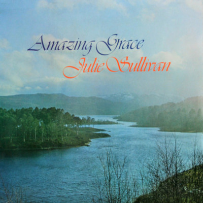 Amazing Grace/Julie Sullivan