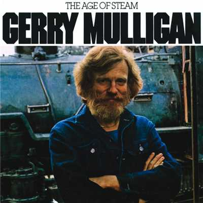 アルバム/The Age Of Steam/Gerry Mulligan