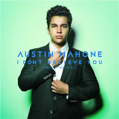 シングル/I Don't Believe You/Austin Mahone