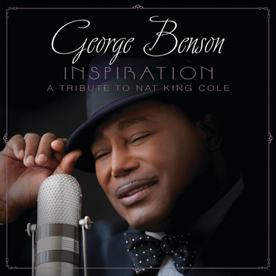 アルバム/Inspiration (A Tribute To Nat King Cole)/George Benson