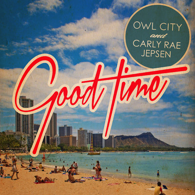 Good Time/Owl City/Carly Rae Jepsen