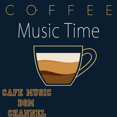 アルバム/Coffee Music Time/Cafe Music BGM channel