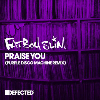 シングル/Praise You (Purple Disco Machine Extended Remix)/ファットボーイ・スリム