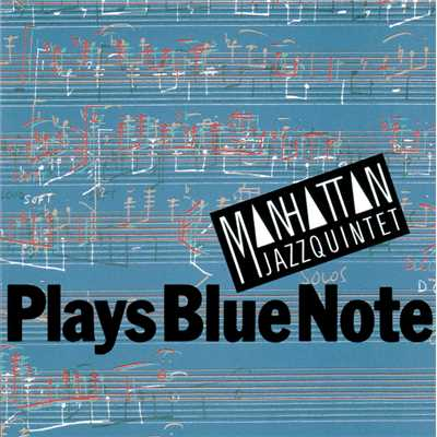 ハイレゾアルバム/PLAYS BLUE NOTE/Manhattan Jazz Quintet
