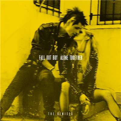 アルバム/Alone Together (The Remixes)/Fall Out Boy
