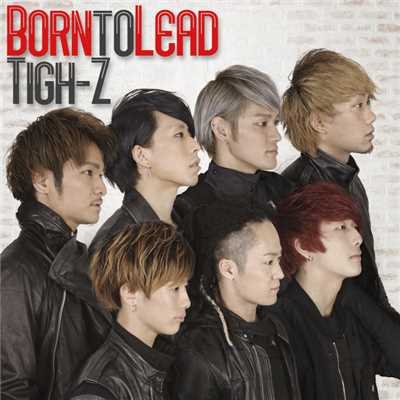 シングル/Born to Lead/Tigh-Z