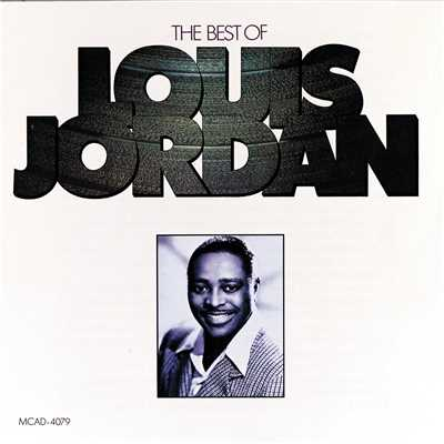アルバム/The Best Of Louis Jordan/Louis Jordan