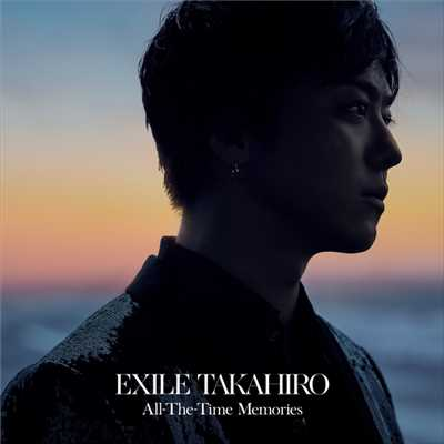 アルバム/All-The-Time Memories/EXILE TAKAHIRO