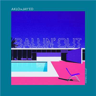 シングル/Ballin' Out/AKLO×JAY'ED