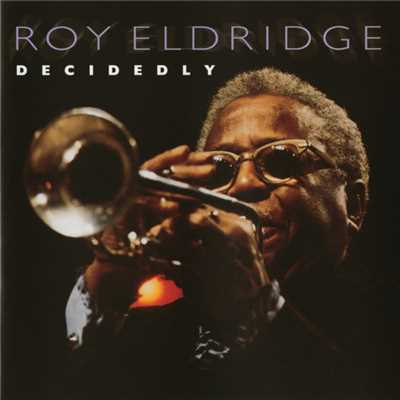 アルバム/Decidedly/Roy Eldridge