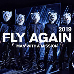シングル/FLY AGAIN 2019/MAN WITH A MISSION