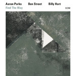 アルバム/Find The Way/Aaron Parks/Ben Street/Billy Hart