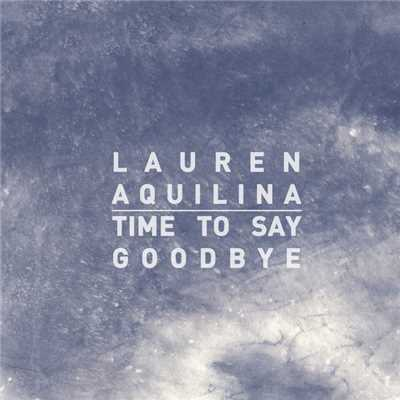 シングル/Time To Say Goodbye/Lauren Aquilina