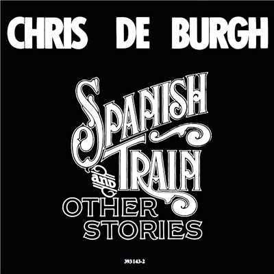 アルバム/Spanish Train And Other Stories/Chris De Burgh