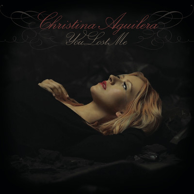 シングル/You Lost Me (Hex Hector / Mac Quayle Remix Dub Edit)/Christina Aguilera