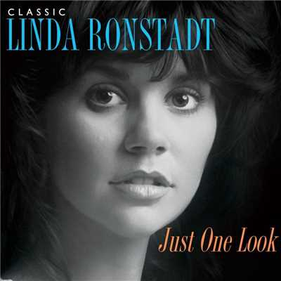 アルバム/Just One Look: Classic Linda Ronstadt (2015 Remastered Version)/リンダ・ロンシュタット