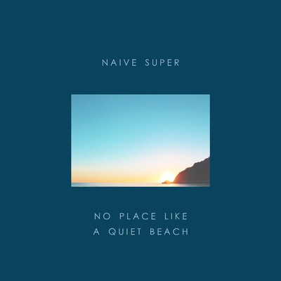 シングル/No Place Like A Quiet Beach/Naive Super