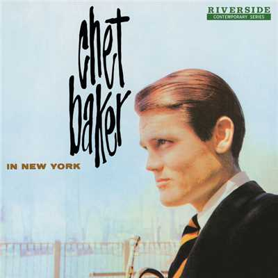 アルバム/In New York [Original Jazz Classics Remasters]/チェット・ベイカー