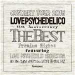 アルバム/15th ANNIVERSARY TOUR -THE BEST- LIVE/LOVE PSYCHEDELICO