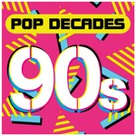 アルバム/Pop Decades: 90s/Various Artists