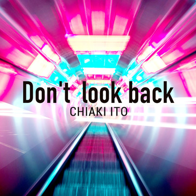 Don't look back/伊藤千晃