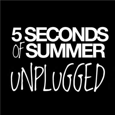 アルバム/Unplugged/5 Seconds Of Summer