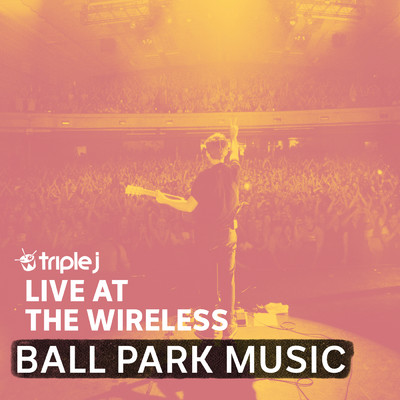 It's Nice To Be Alive (triple j Live At The Wireless)/Ball Park Music