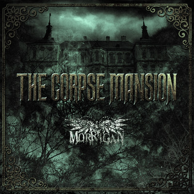 THE CORPSE MANSION/MORRIGAN