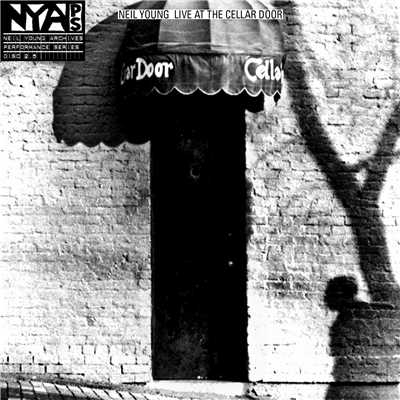 アルバム/Live At The Cellar Door/Neil Young