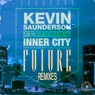 シングル/Future (feat. Inner City) [C2 Edit]/Kevin Saunderson