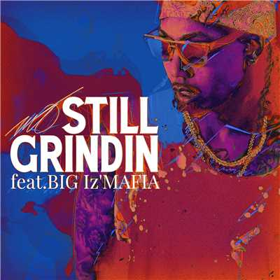 シングル/Still grindin feat. BIG I'z MAFIA/MO