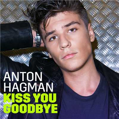 シングル/Kiss You Goodbye/Anton Hagman