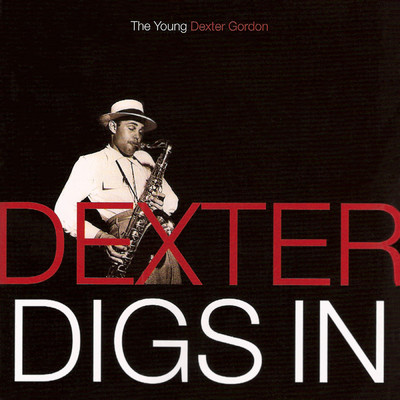 アルバム/Dexter Digs In: The Young Dexter Gordon/Dexter Gordon
