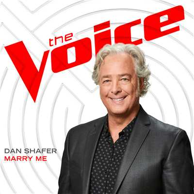 シングル/Marry Me (The Voice Performance)/Dan Shafer