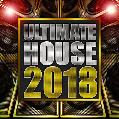 アルバム/Ultimate House 2018/Various Artists