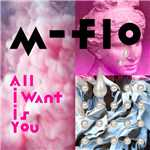シングル/All I Want Is You/m-flo